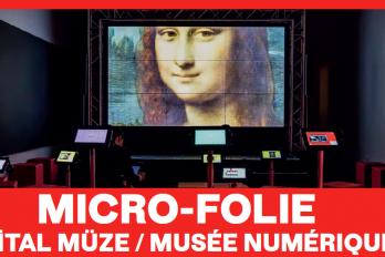 MICRO-FOLIE DİJİTAL MÜZE
