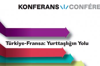 Konferans: Türkiye – Fransa Yurttaşlığın Yolu