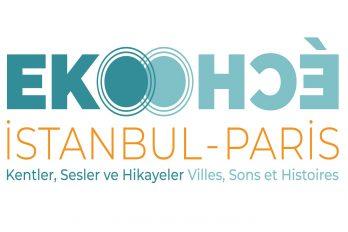 """Sergi: """"EKO-ÉCHO İstanbul-Paris: Kentler, Sesler ve Hikayeler"""""""