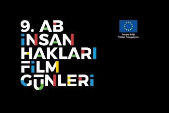Sinema: 9. Avrupa Birliği İnsan Hakları Film Günleri