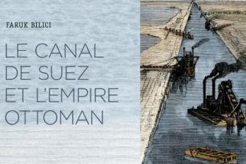 Conférence : Le canal de Suez et l'Empire Ottoman, Faruk Bilici