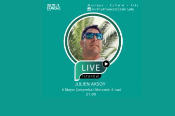 Live Istanbul – Julien Aksoy