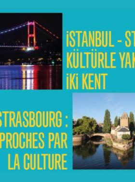 FİKİRLER GECESİ: İstanbul – Strasbourg : Kültürün yakınlaştırdığı iki kent