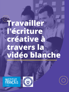 TRAVAILLER L'ECRITURE CREATIVE A TRAVERS LA VIDEO BLANCHE